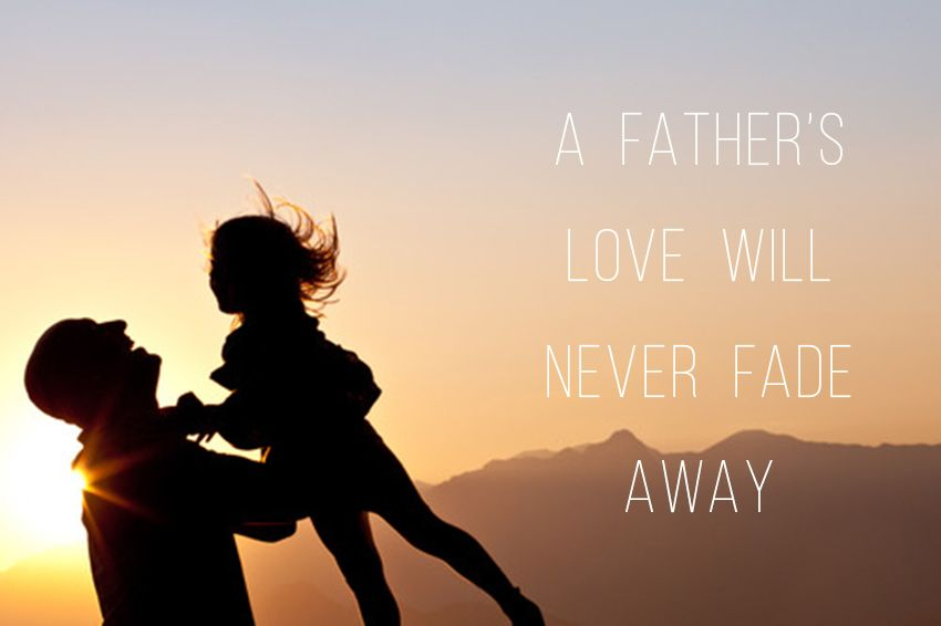a fathers love will never fade away 850 566 80