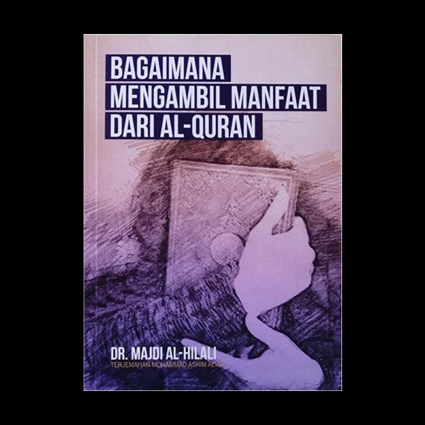 Bagaimana Mengambil Manfaat Dari Al Quran